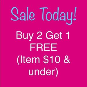 Sale today: Buy 2 get 1 free (item $10 & under)